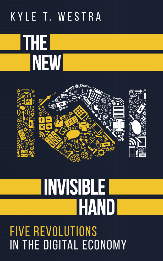 The New Invisible Hand by Kyle T. Westra